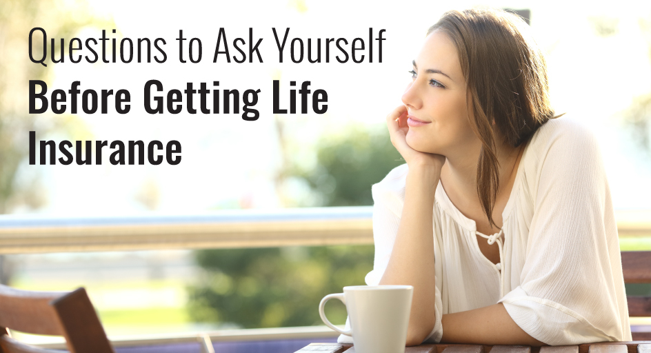 blog image of a woman thinking; blog title: questions to ask yourself before getting life insurance
